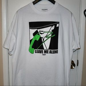 Pleasures Leave Me Alone Shirt
